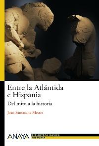 Entre la Atlántida e Hispania (Anaya, 2009)
